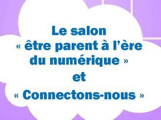 """Sortie Famille """"Salon de la parentalité / Connectons nous"""""""